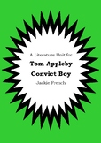 Literature Unit - TOM APPLEBY CONVICT BOY - Jackie French Novel Study Worksheets