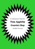 Literature Unit - TOM APPLEBY CONVICT BOY - Jackie French Novel Study Worksheets
