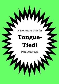Literature Unit - TONGUE-TIED! - Paul Jennings - Novel Study - Worksheets