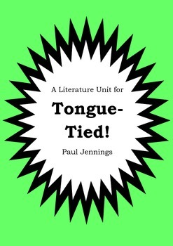 Literature Unit - TONGUE-TIED! - Paul Jennings - Novel Study - Worksheets