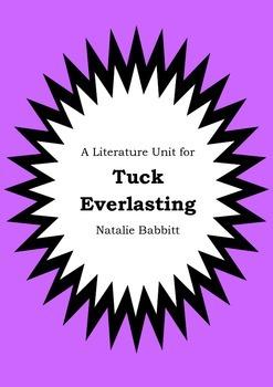 Literature Unit - TUCK EVERLASTING - Natalie Babbitt - Novel Study - Worksheets
