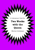 Literature Unit - TWO WEEKS WITH THE QUEEN - Morris Gleitzman - Novel Study