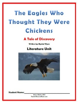Literature Unit: The Eagles Who Thought They Were Chickens