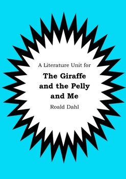 Literature Unit - THE GIRAFFE AND THE PELLY AND ME - Roald Dahl - Novel Study