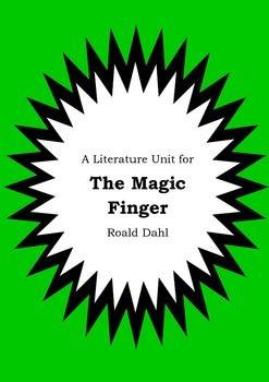 Literature Unit - THE MAGIC FINGER - Roald Dahl - Novel St