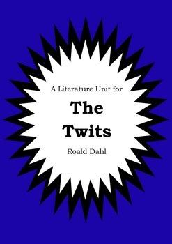 Literature Unit - THE TWITS - Roald Dahl - Novel Study - W