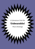 Literature Unit - UNBEARABLE! - Paul Jennings - Novel Study - Worksheets
