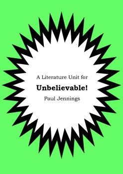 Literature Unit - UNBELIEVABLE! - Paul Jennings - Novel St