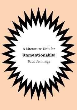 Literature Unit - UNMENTIONABLE! - Paul Jennings - Novel Study - Worksheets