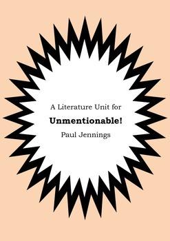 Literature Unit - UNMENTIONABLE! - Paul Jennings - Novel S