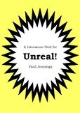 Literature Unit - UNREAL! - Paul Jennings - Novel Study - Worksheets