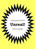 Literature Unit - UNREAL! - Paul Jennings - Novel Study -