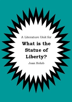 Literature Unit - WHAT IS THE STATUE OF LIBERTY? - Joan Holub - Novel Study