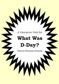Literature Unit - WHAT WAS D-DAY? - Patricia Brennan Demuth - Novel Study