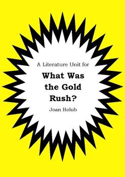 Literature Unit - WHAT WAS THE GOLD RUSH? - Joan Holub - Novel Study