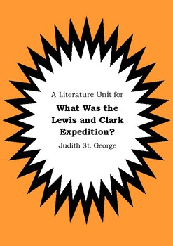 Literature Unit - WHAT WAS THE LEWIS AND CLARK EXPEDITION? - Judith St.George