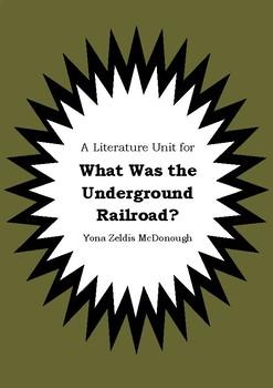 Literature Unit - WHAT WAS THE UNDERGROUND RAILROAD? - Yona Zeldis McDonough