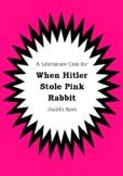 Literature Unit - WHEN HITLER STOLE PINK RABBIT - Judith Kerr - Novel Study