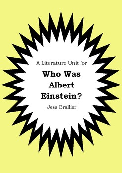 Literature Unit - WHO WAS ALBERT EINSTEIN? - Jess Brallier - Novel Study