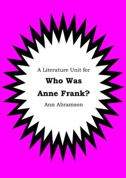 Literature Unit - WHO WAS ANNE FRANK? - Ann Abramson - Novel Study