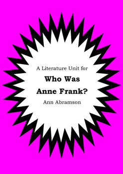 Literature Unit - WHO WAS ANNE FRANK? - Ann Abramson - Nov