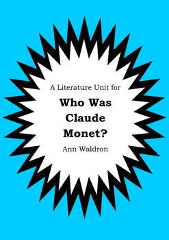 Literature Unit - WHO WAS CLAUDE MONET? - Ann Waldron - Novel Study