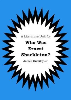 Literature Unit - WHO WAS ERNEST SHACKLETON? - James Buckley Jr. - Novel Study