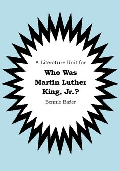 Literature Unit - WHO WAS MARTIN LUTHER KING, JR.? - Bonnie Bader - Novel Study