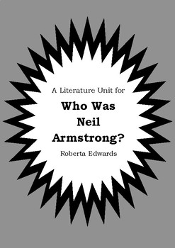 Literature Unit - WHO WAS NEIL ARMSTRONG? - Roberta Edwards - Novel Study