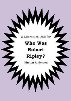 Literature Unit - WHO WAS ROBERT RIPLEY? - Kirsten Anderson - Novel Study