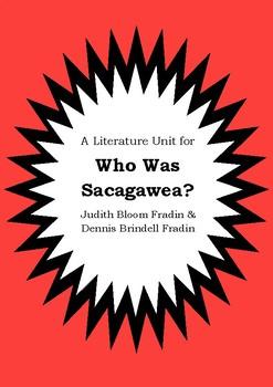 Literature Unit - WHO WAS SACAGAWEA? Judith Bloom Fradin Dennis Brindell Fradin