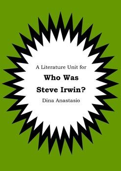 Literature Unit - WHO WAS STEVE IRWIN? - Dina Anastasio - Novel Study