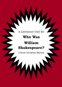 Literature Unit - WHO WAS WILLIAM SHAKESPEARE? - Celeste Davidson - Novel Study