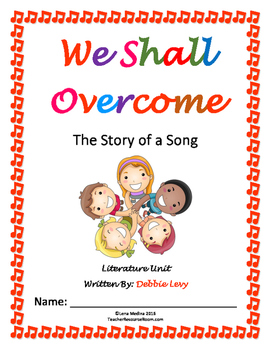 "Literature Unit: ""We Shall Overcome"" by Debbie Levy"