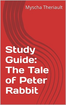 Literature Unit and Study Guide for The Tale of Peter Rabbit, by Beatrix Potter