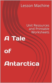 Literature Unit for A Tale of Antarctica by Ulco Glimmerveen