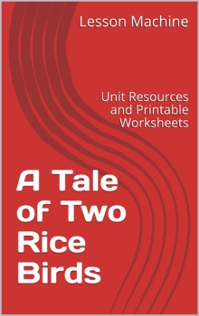 Literature Unit for A Tale of Two Rice Birds, by Clare Hod