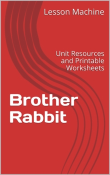 Literature Unit for Brother Rabbit, by Minfong Ho and Saphan Ros