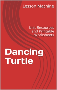 Literature Unit for Dancing Turtle by Maggie Duff