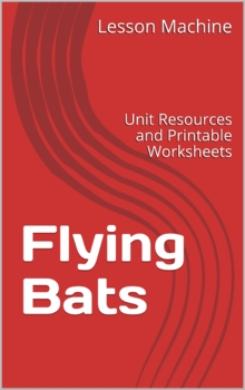 Literature Unit for Flying Bats by Fay Robinson