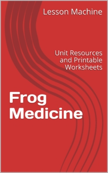 Literature Unit for Frog Medicine by Mark Teague