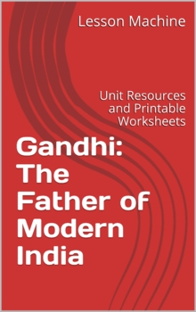 Literature Unit for Gandhi: The Father of Modern India, by Pratima Mitchell