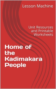 Literature Unit for Home of the Kadimakara People by Percy Trezise