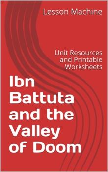 Literature Unit for Ibn Battuta in the Valley of Doom By Abd Al–Rahman Azzam