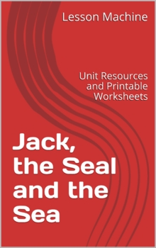 Literature Unit for Jack, the Seal and the Sea By Gerald Aschenbrenner