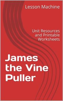 Literature Unit for James the Vine Puller by Martha Bennett Stiles