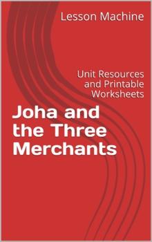 Literature Unit for Joha and the Three Merchants
