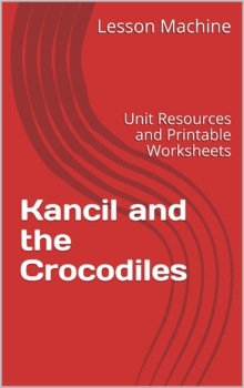 Literature Unit for Kancil and the Crocodiles, by Noreha Yussof Day