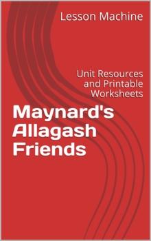 Literature Unit for Maynard's Allagash Friends by Marybeth Baker