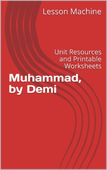 Literature Unit for Muhammad Written and Illustrated by Demi